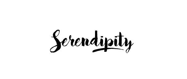 SERENDIPITY.