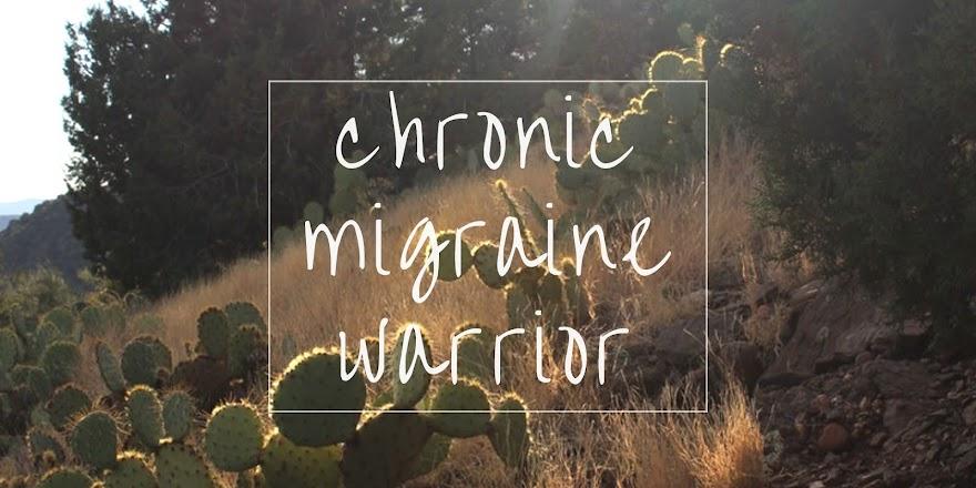 Chronic Migraine Warrior