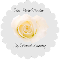 Tea Party Tuesday @ Joy Focused Learning