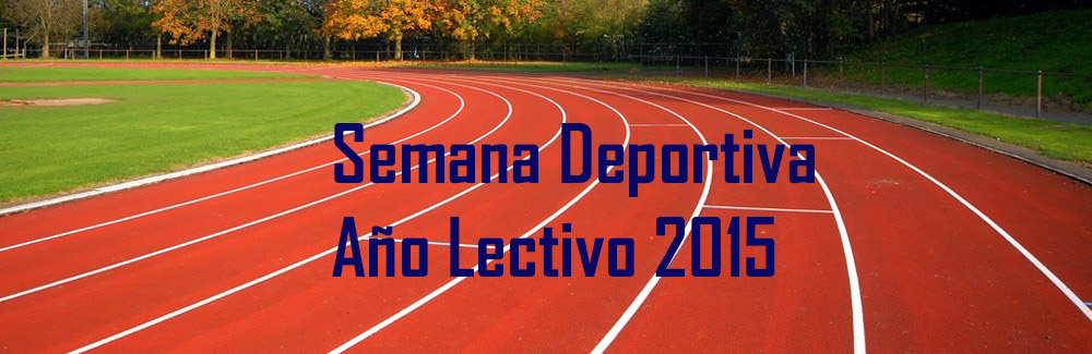 SEMANA DEPORTIVA AÑO LECTIVO 2015