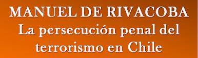 La persecución penal del terrorismo en Chile.