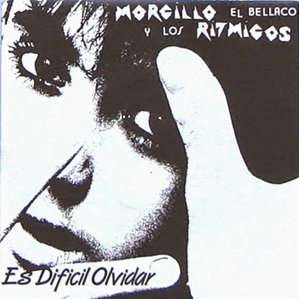 MORCILLO EL BELLACO - Es difícil olvidar