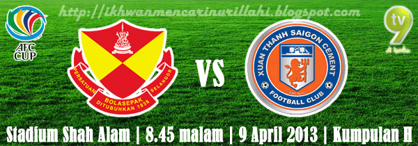 Live Streaming Selangor vs Xuan Thanh Saigon 9 April 2013 - Piala AFC