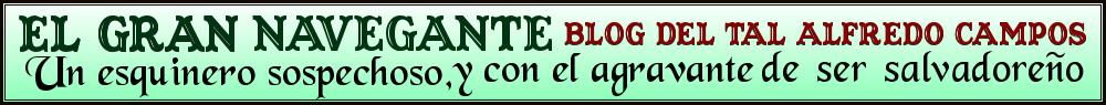EL GRAN NAVEGANTE, Blog del tal Alfredo Campos