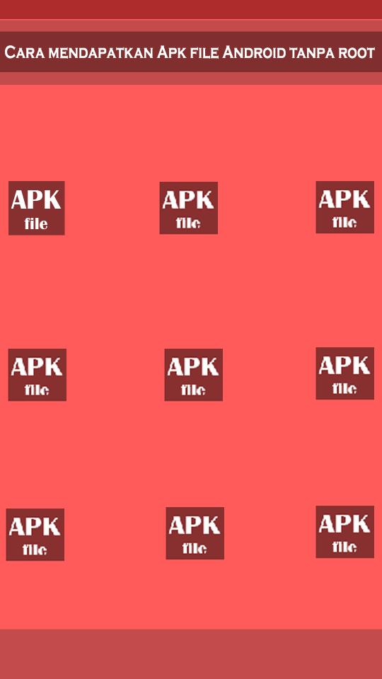 Cara mendapatkan Apk file Android tanpa root