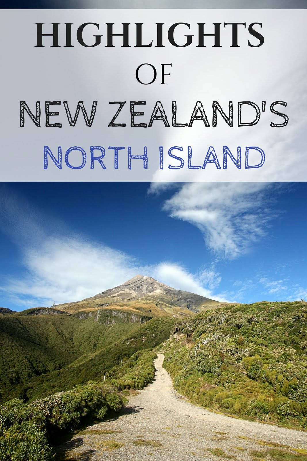 Must See Sights on New Zealand's North Island - Finding ...