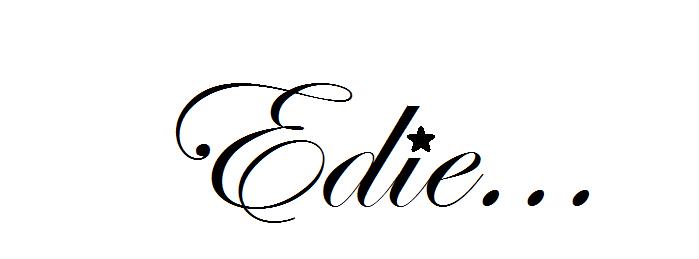 Edie..