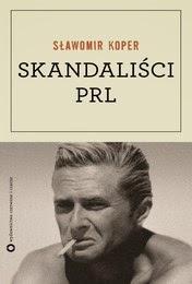http://lubimyczytac.pl/ksiazka/213318/skandalisci-prl