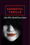 Shameful Thrills: girls who should know better