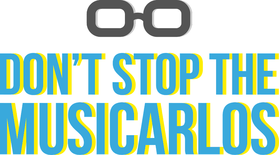 Don't Stop the [MUSICARLOS]