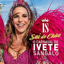 Download O Carnaval de Ivete Sangalo Sai do Chão 2015 O 2BCarnaval 2Bde 2BIvete 2BSangalo 2B  2BSai 2Bdo 2BCh 25C3 25A3o 2B 2528Frente 2529