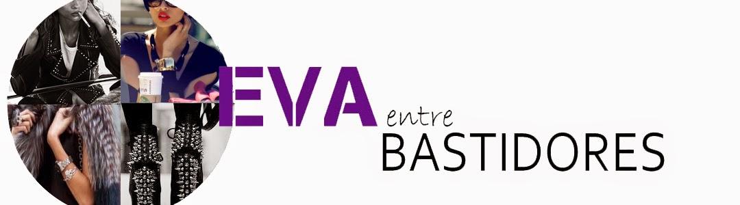 EVA ENTRE BASTIDORES