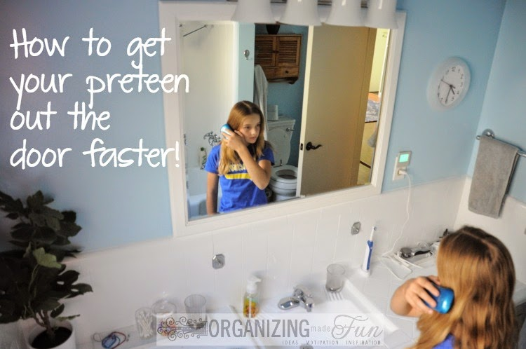 How to get your preteen out the door faster :: OrganizingMadeFun.com