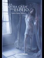 """Portada de """"La otra cara del Espejo"""", de Laura López Alfranca"""