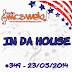 #349 IN DA HOUSE 23/05/2014