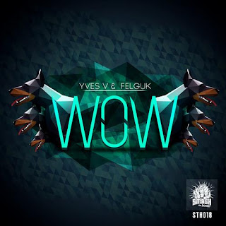 Yves V & Felguk   Wow (Original Mix)