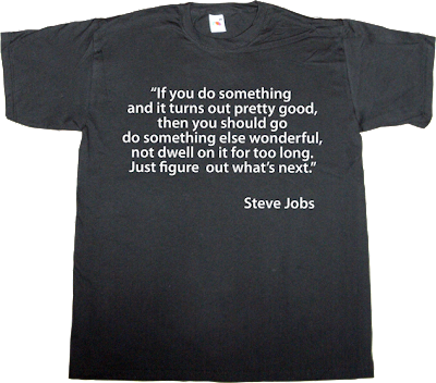 steve jobs apple brilliant sentence t-shirt ephemeral-t-shirts
