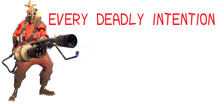 Every Deadly Intention