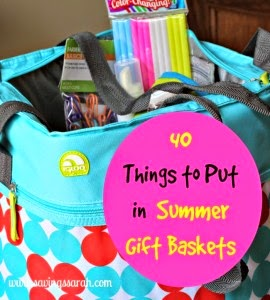 http://www.savingssarah.com/2014/05/08/40-things-to-put-in-summer-gift-baskets/