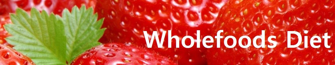 Wholefoods Diet