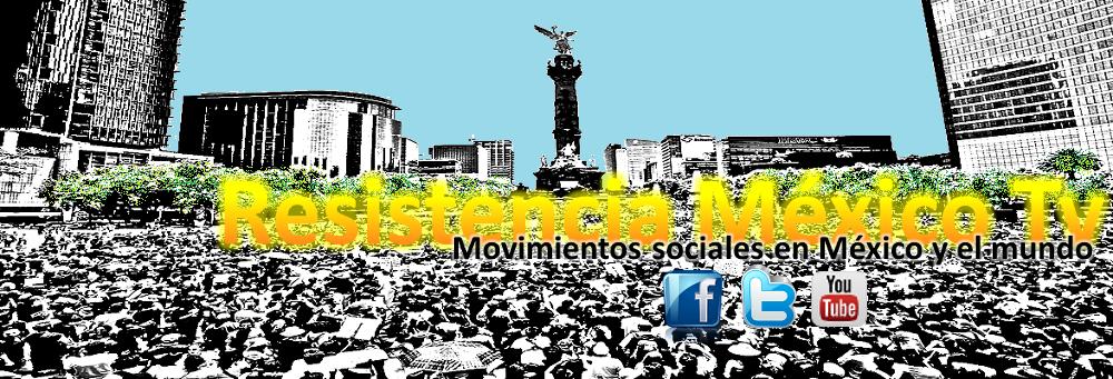 Resistencia México Tv