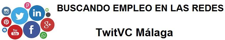TwitVC Málaga. Ofertas de empleo, Facebook, LinkedIn, Twitter, Infojobs, bolsa de trabajo, cursos