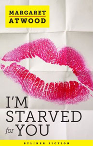 Portada de I'm Starved for You, de Margaret Atwood