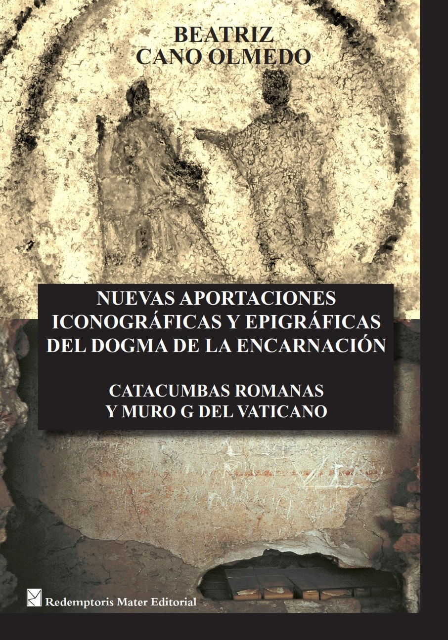 Nuevas aportaciones iconográficas y epigráficas del dogma de la Encarnación de Beatriz Cano Olmedo