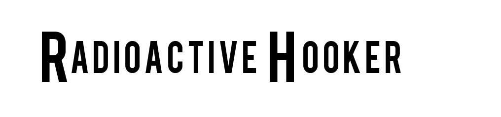RADIOACTIVE HOOKER