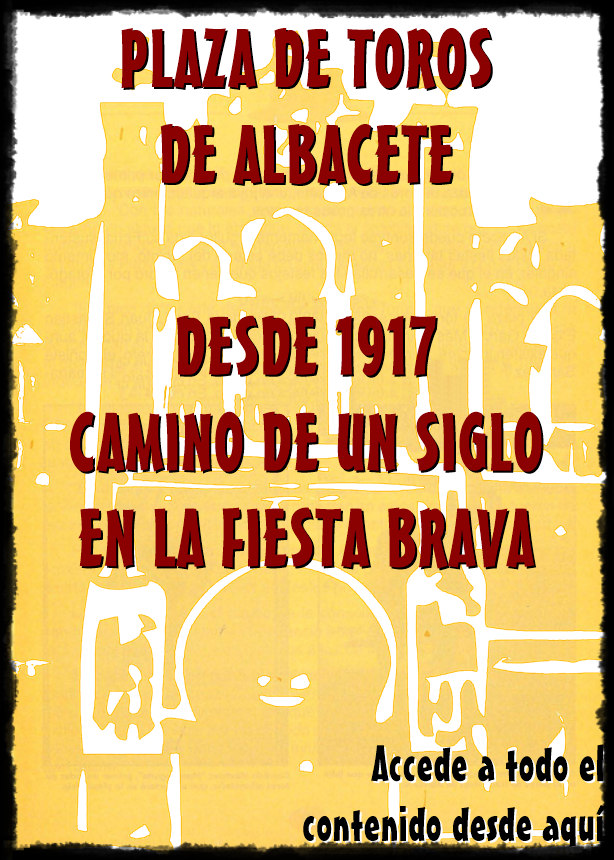ALBACETE, 100 AÑOS TAURINOS
