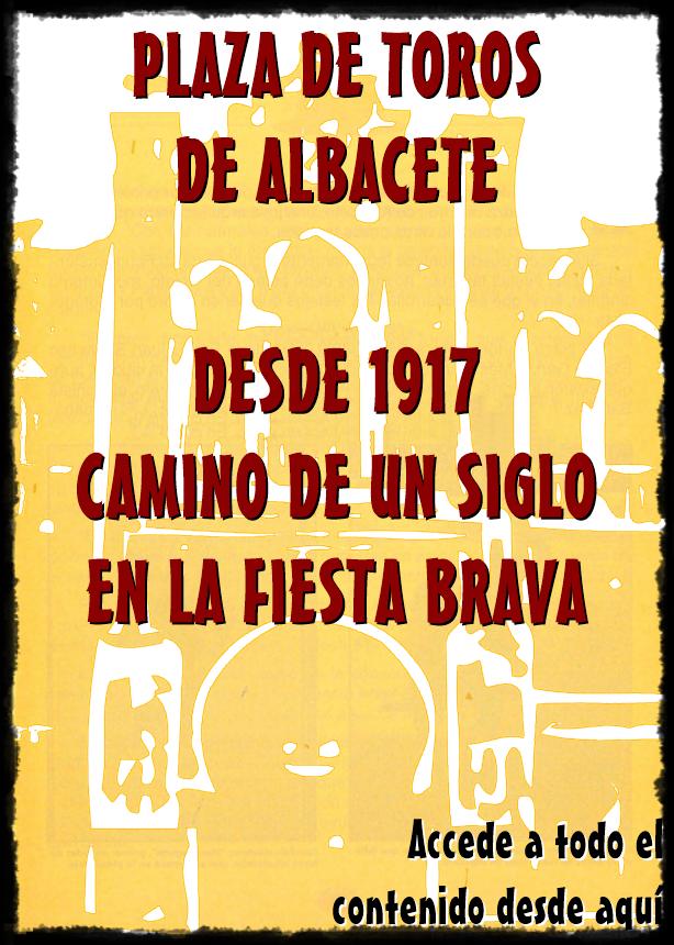 ALBACETE, 100 AÑOS TAURINOS