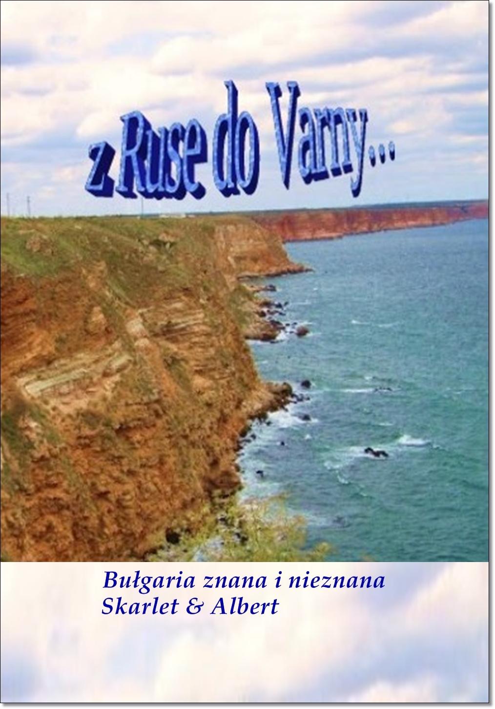 Bułgaria znana i nieznana: Z Ruse do Varny...