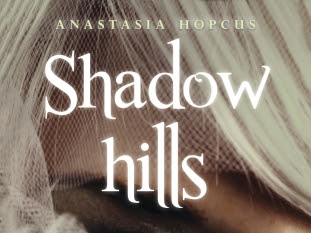 Shadow Hills, tome 1 d'Anastasia Hopcus
