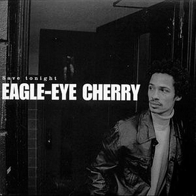 Save tonight. Eagle-Eye Cherry