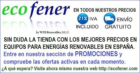 La mejor tienda de equipos de energías renovables y ahorro energético en internet, la encontrará en ecofener.com