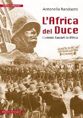 L'AFRICA DEL DUCE.    I Crimini Fascisti in Africa