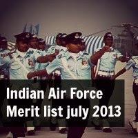 Indian Air Force Merit list july 2013