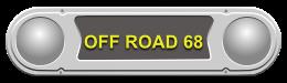 • Off Road 68 •