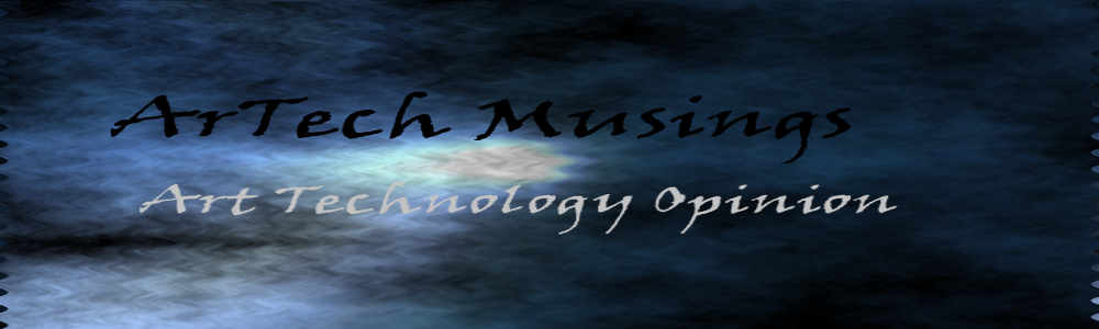 ArTech Musings by Victoria Lenoirre