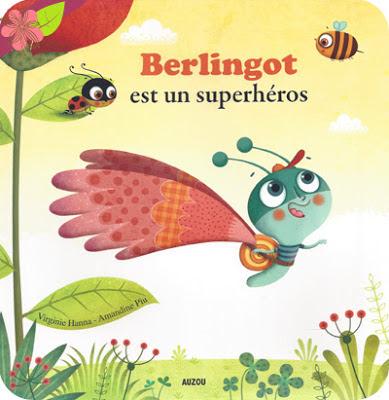 Berlingot est un superhéros de Virginie Hanna et Amandine Piu