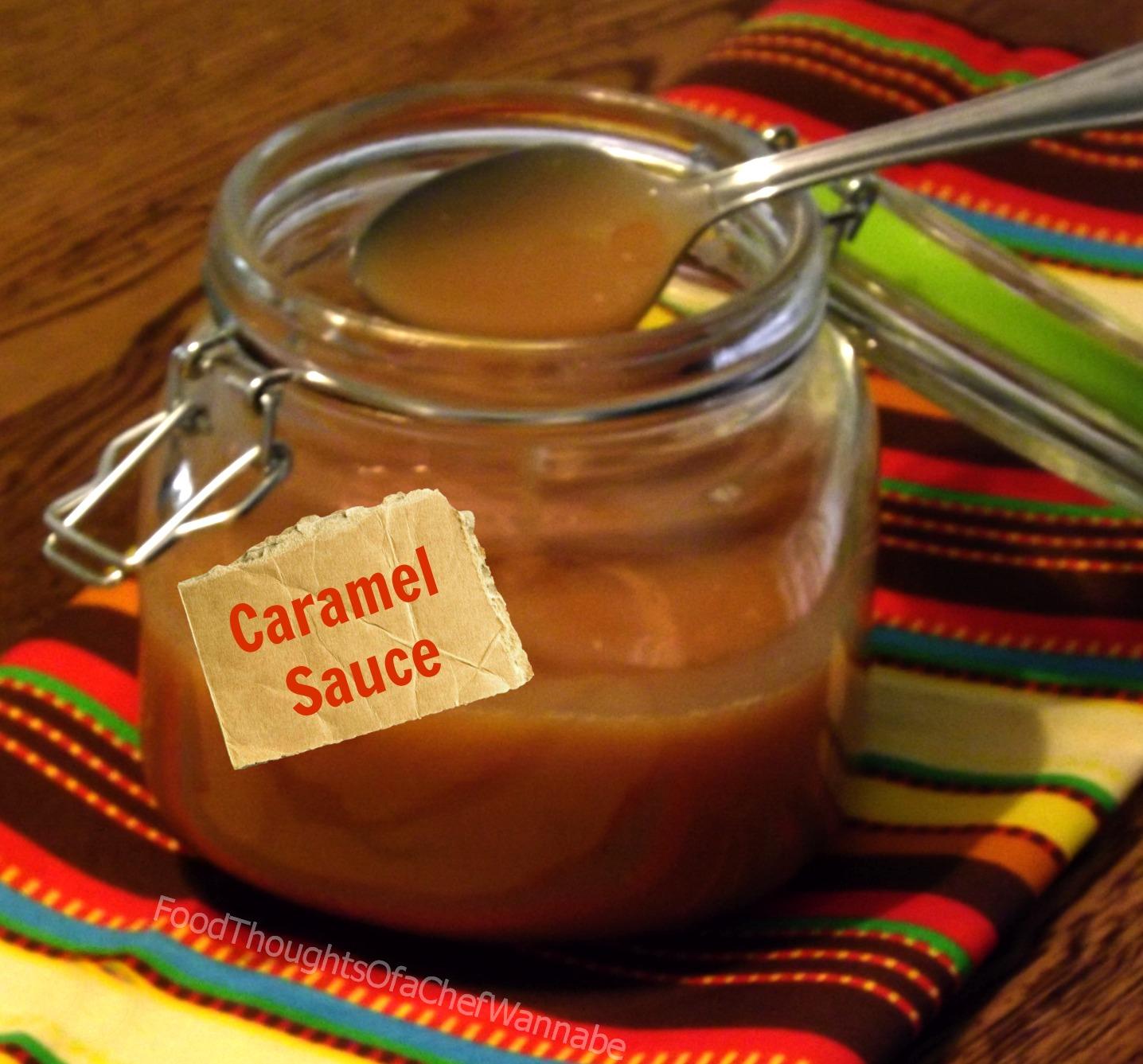 FoodThoughtsOfaChefWannabe: Homemade Caramel Sauce