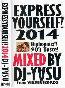 EXPRESS YOURSELF?2014 MIXED BY DJ-YASU