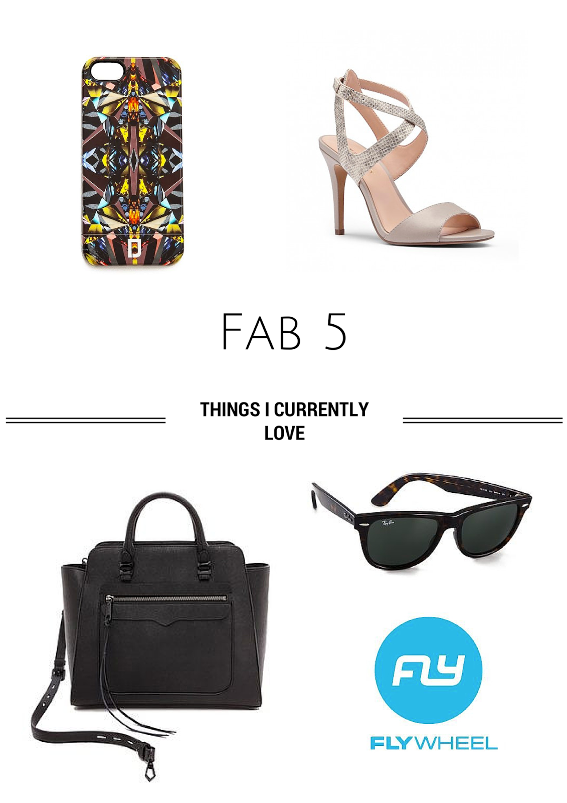 Project Soiree, Fab 5, Things I Currently Love