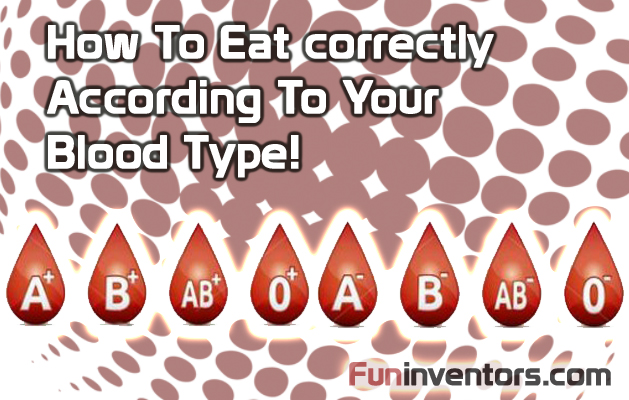 Blood type diet - Eat correctly according to your Blood type