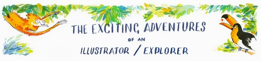 The Exciting Adventures of an Illustrator/Explorer