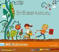 Sembrando aventuras - ediciones INTA