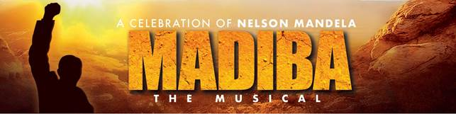 MADIBA THE MUSICAL - Celebrating the life of Nelson Mandela