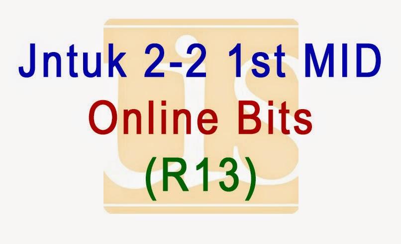 JNTUK 2-2 FIRST MID 2015 R13 ONLINE BITS