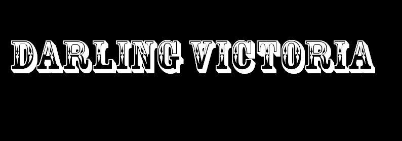 Darling Victoria