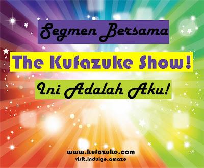 http://www.kufazuke.com/2014/09/segmen-kufazuke-show-ini-adalah-aku.html